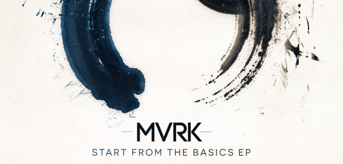 MVRK – Start from the Basics EP (Proximity)
